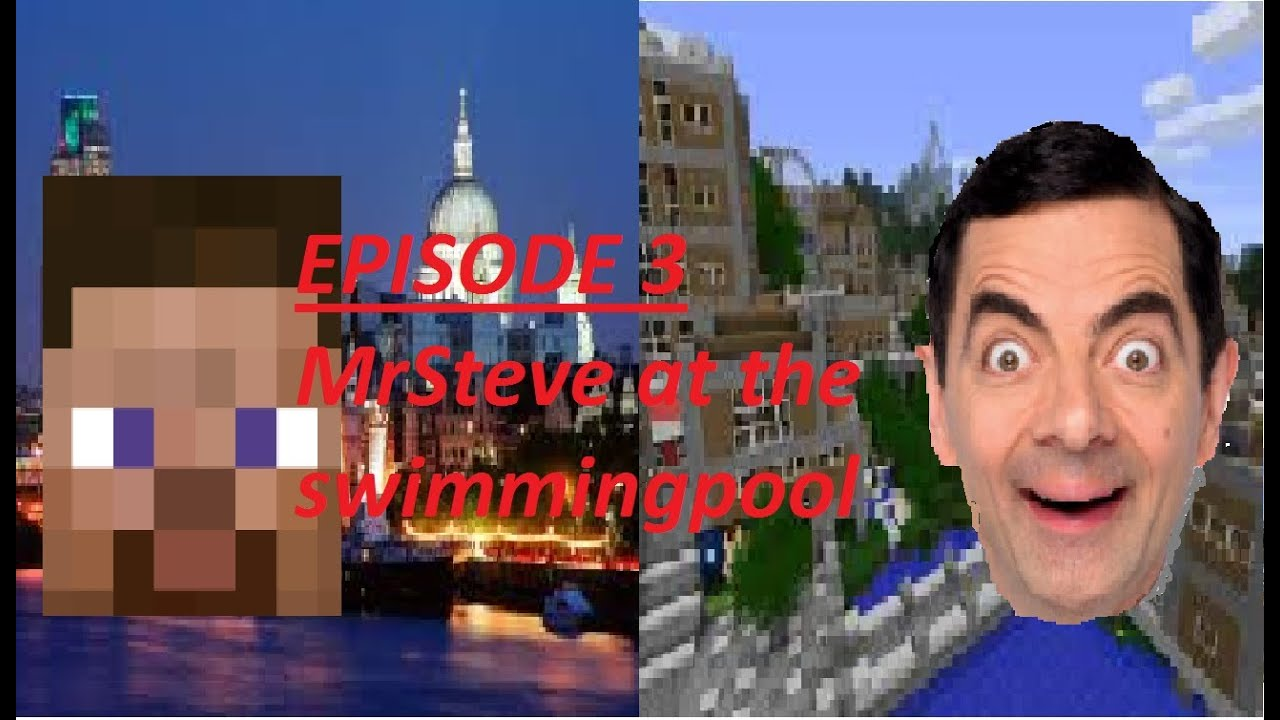 Episode 3 Mrsteve In The Swimming Pool Minecraft Mrbean