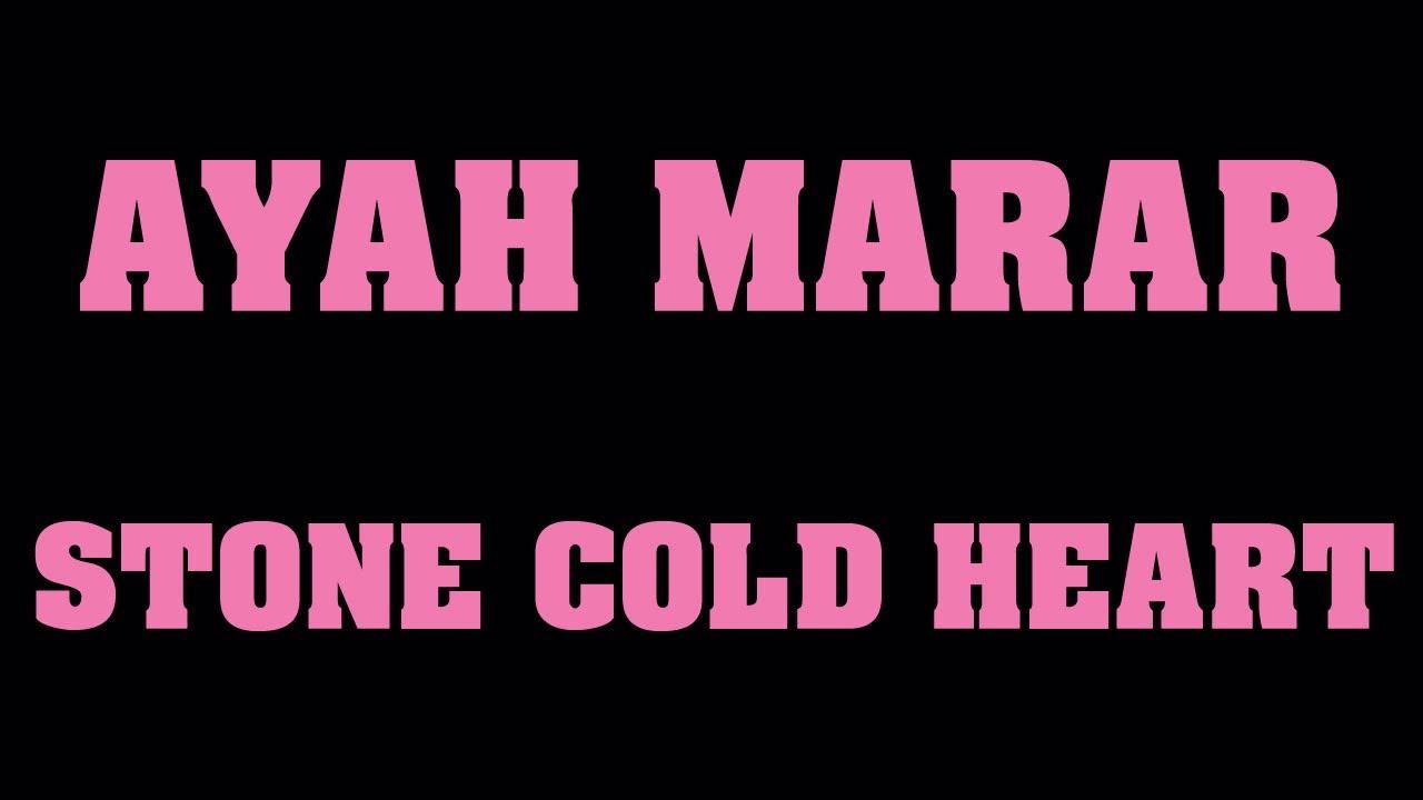 AYAH MARAR 'STONE COLD HEART'