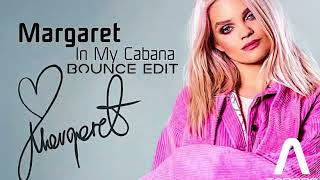 Margaret - In My Cabana (tabaro Bounce Edit) [ Hq ] 320 Kbps