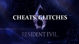 Resident Evil 6 : Cheat / Glitch