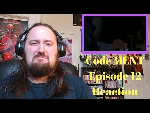 Code MENT episode 12 Reaction