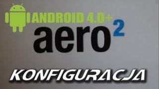 Aero2 Konfiguracja Telefonu Z Android 4.0+ Do Pracy W