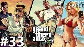 Zagrajmy W GTA 5 (Grand Theft Auto V) Odc. 33