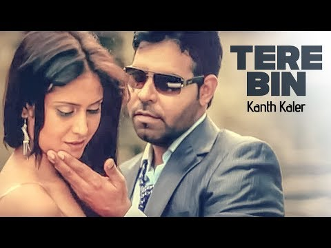 Tere Bin Full Song | Kanth Kaler | New Punjabi Album -A7hrJoYpwiE