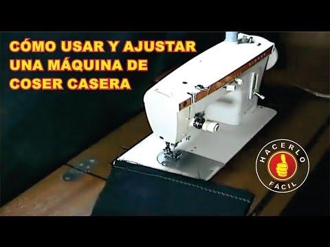 Cómo Usar y Ajustar Una Máquina De Coser