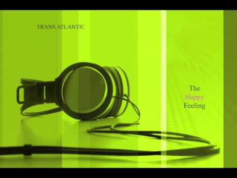 Trans Atlantic - The Happy Feeling
