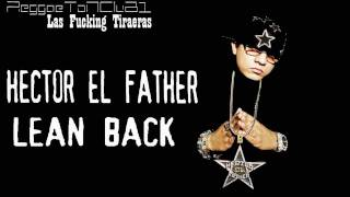 Hector El Father [Tiraera Pa Voltio] ~ Lean Back