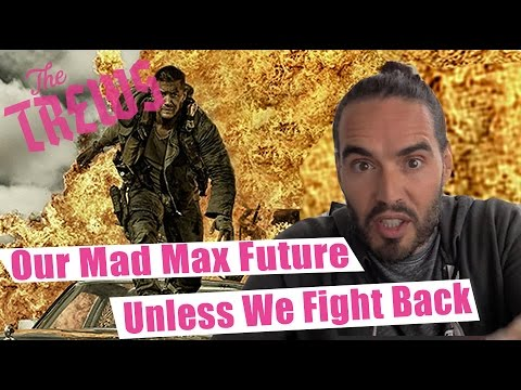 Our Mad Max Future - Unless We Fight Back: Russell Brand The Trews (E323)