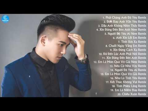 Châu Khải Phong Remix 2017 - Tuyển Tập Những Ca Khúc Remix Hay Nhất Và Mới Nhất Của Châu Khải Phong
