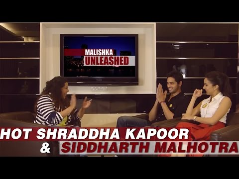 Shraddha Kapoor & Siddharth Malhotra on Malishka Unleashed | Exclusive Interview