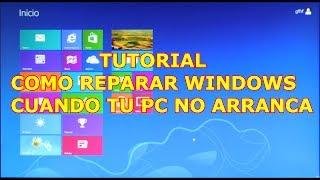 Tu PC NO ARRANCATutorial COMO REPARAR WINDOWS 8 SIN