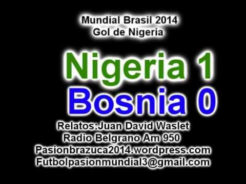 Nigeria 1 Bosnia 0 (Relato Juan Waslet) Mundial de Brasil 2014