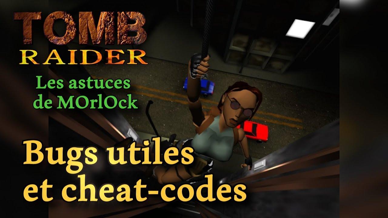 Tomb Raider 1 : Bugs utiles et cheat-codes