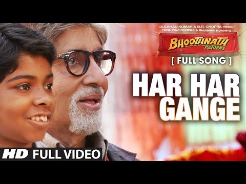 Har Har Gange Full Video Song | Bhootnath Returns | Amitabh Bachchan, Boman Irani, Parth Bhalerao