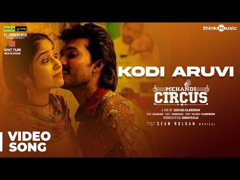 Mehandi Circus - Kodi Aruvi Video Song - Sean Roldan - Ranga, Shweta Tripathi - Saravana Rajendran