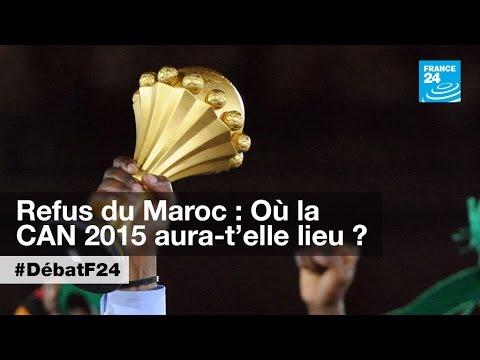 Le Maroc n'organisera pas la CAN 2015 (partie 1) - #DébatF24