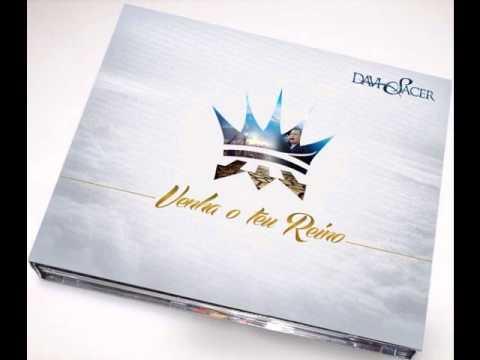 Davi Sacer - Venha o Teu Reino - CD Completo