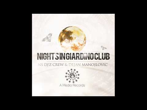 Ns Dj'z Crew & Dejan Manojlovic - Nights In Giardino Club (A Media Records)