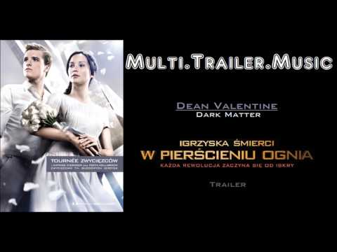 The Hunger Games: Catching Fire - Theatrical Trailer Music #2 (Dean Valentine - Dark Matter)