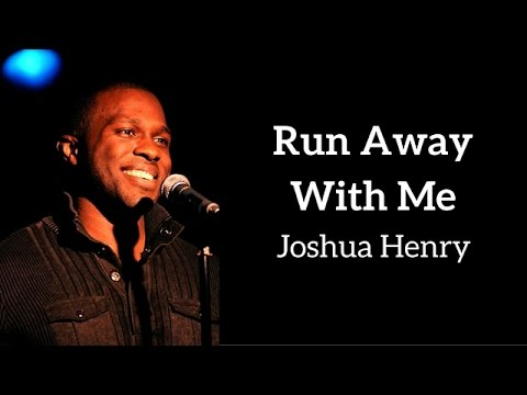 Run Away With Me - Joshua Henry