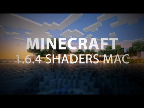 Minecraft 1.6.4 Shaders for Mod MAC Tutorial