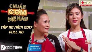 Chuẩn Cơm Mẹ Nấu | Tập 112: Chúng Huyền Thanh - Kim Huyên (10/09/2017)