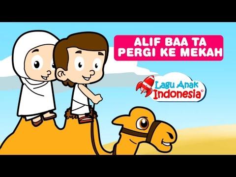 Lagu Anak Islami - PergiKe Mekkah -  Lagu Alif Ba Ta - Lagu Anak Indonesia
