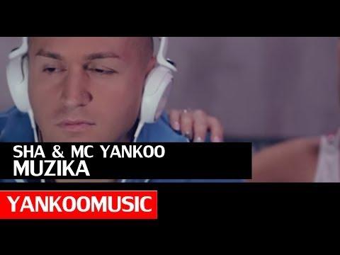 SHA feat.  MC YANKOO - MUZIKA (OFFICIAL VIDEO)
