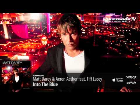 Matt Darey & Aeron Aether feat. Tiff Lacey - Into the Blue (From 'Blossom & Decay')