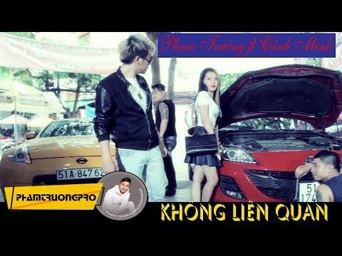 [Official MV HD] Không Liên Quan - Phạm Trưởng ft. Cảnh Minh