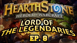 Hearthstone: Lord of the Legendaries - Episode 8 ft. More Lord of the Bounce