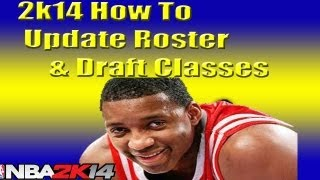 Nba 2k14 How To Update Roster & Draft Classes Get Tracy