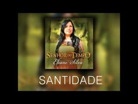 Eliane Silva - Santidade - Lançamento 2013
