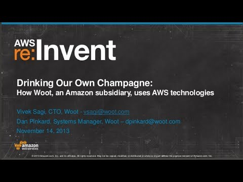Drinking our own Champagne: How Woot, an Amazon subsidiary, uses AWS (ARC212) | AWS re:Invent 2013