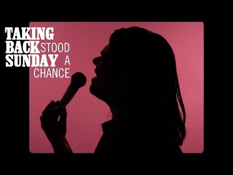 Taking Back Sunday - Stood A Chance (Official Music Video)