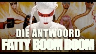 [Die Antwoord - Fatty Boom Boom (Official Video)]