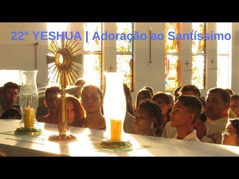 22° Yeshua | Adoração ao Santíssimo | Parte 4 | 15.11.2018 | ANSPAZ