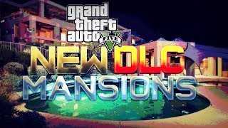 "GTA 5 Online: Future House DLC? Buy ""Mansions"" Info"