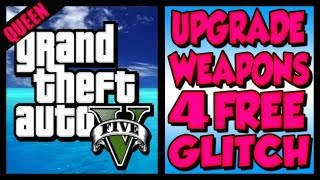 GTA 5 Weapons Glitch - UPGRADE and PURCHASE Weapons For FREE (GTA V Glitches PS3 Xbox 360)