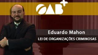 Lei de Organizações Criminosas - Prof. Eduardo Mahon
