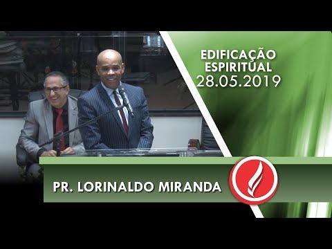 Pr. Lorinaldo Miranda | É preciso ter reconhecimento | Ez 37.11 | 28 05 2019