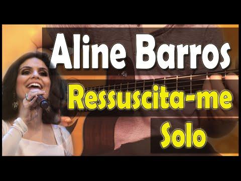Aula de Violão Gospel SOLO (Intro) - RESSUSCITA-ME (Aline Barros)