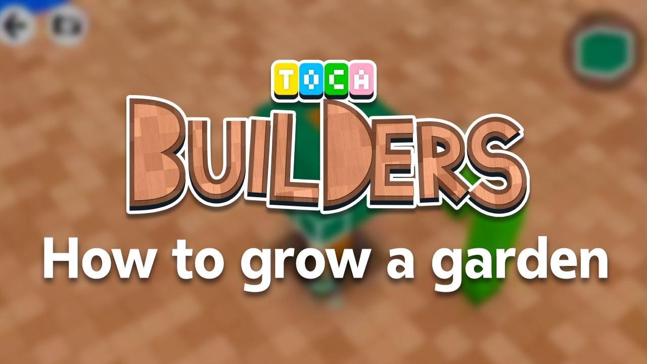 Toca Builders App Walkthrough How To Grow A Garden In