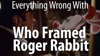 Everything Wrong With Who Framed Roger Rabbit