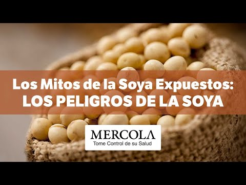 Los Mitos de la Soya Expuestos: Los Peligros de la Soya. Subttulos clic en CC.