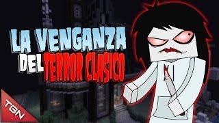 MINECRAFT: LA VENGANZA DEL TERROR CLÁSICO (MAPA ÉPICO)