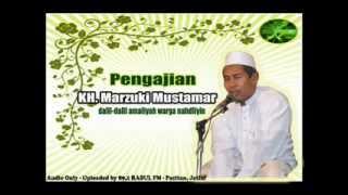 Dalil-Dalil Amaliyah Warga Nahdliyin - KH. Marzuki Mustamar - Part 1