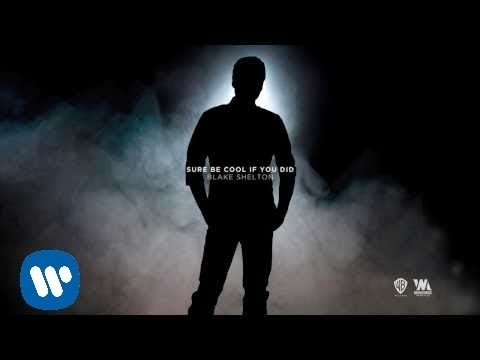 Blake Shelton - Sure Be Cool If You Did (Official Audio)