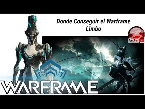 Warframe.Donde conseguir el warframe Limbo. Warframe en español