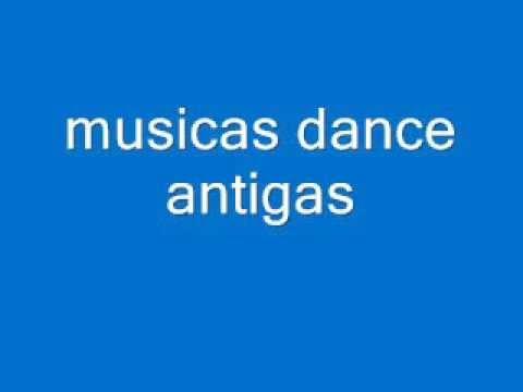 musicas antigas dance